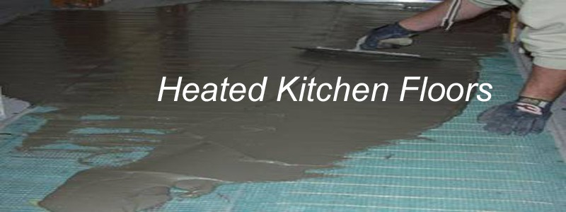 Heated  Itchen Floors