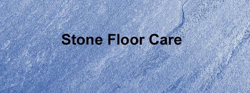 stone floor care