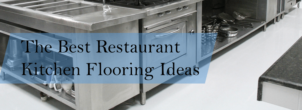 Restaurant Kitchen Pics the best restaurant kitchen flooring ideas - a design for your