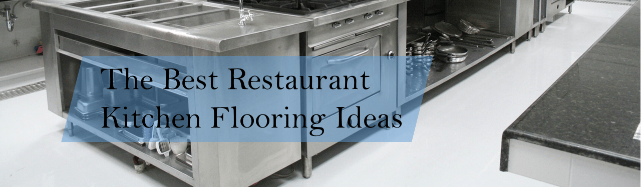 the best restaurant kitchen flooring ideas - a design for your
