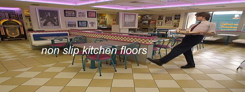 non slip kitchen floors