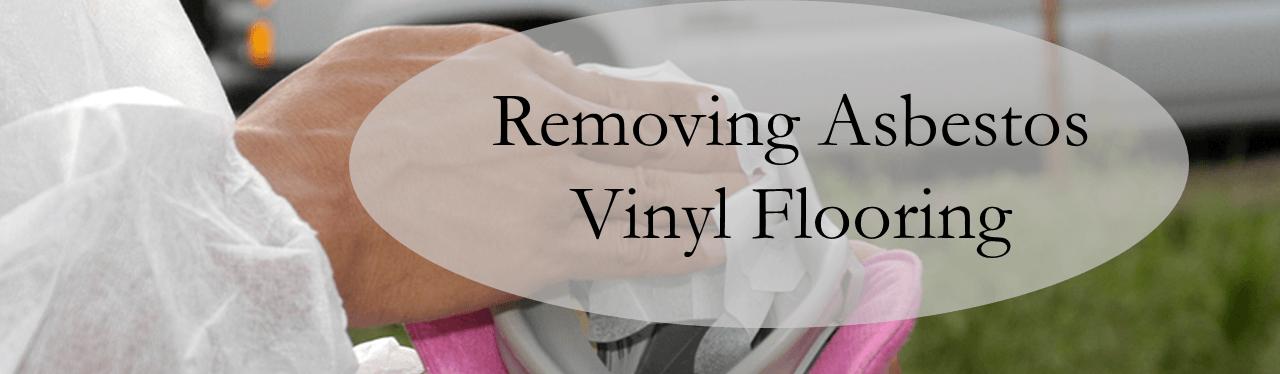 Removing asbestos vinyl flooring how to best handle asbestos for Removing vinyl flooring