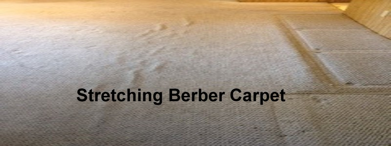 stretching berber carpet