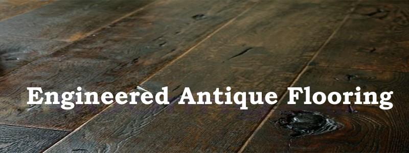 engineered antique flooring