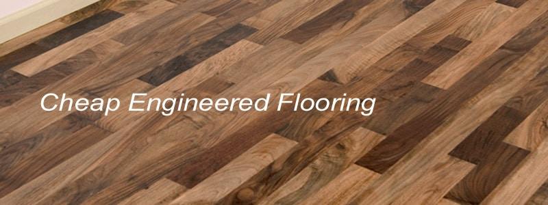 cheap engineered flooring