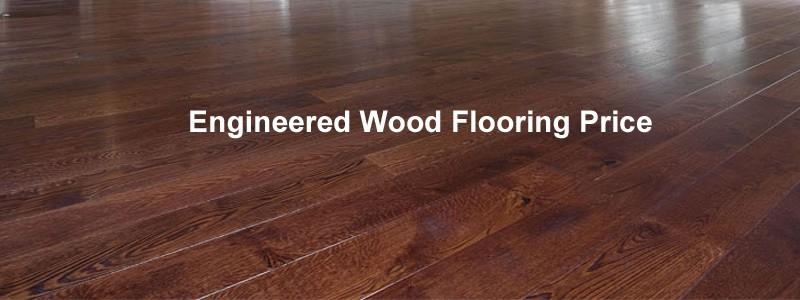 engineered wood flooring price