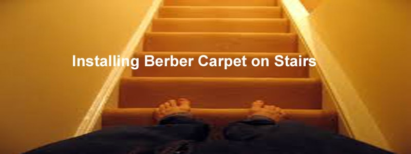 installing berber carpet on stairs