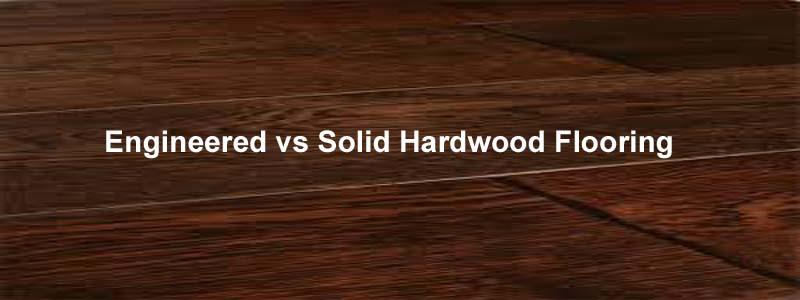 Engineered Vs Solid Hardwood Flooring The Flooring Lady