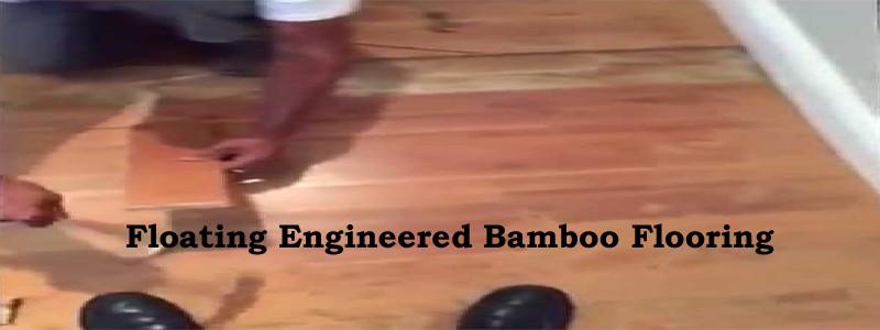 floating engineered bamboo flooring