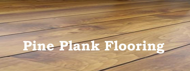 pine plank flooring