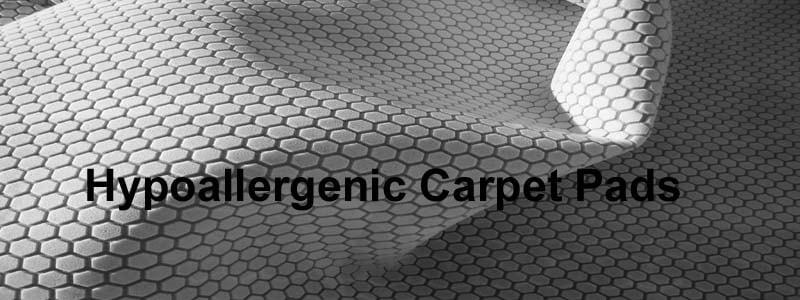 hypoallergenic carpet pads
