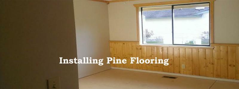 iInstalling pine flooring