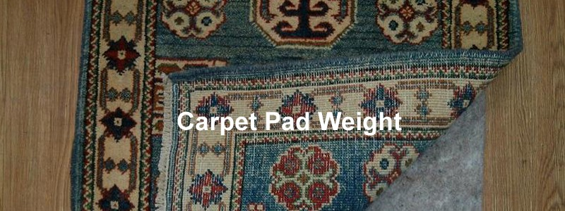 carpet pad weight