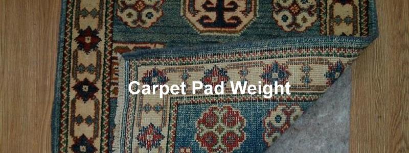 carpet pad weight