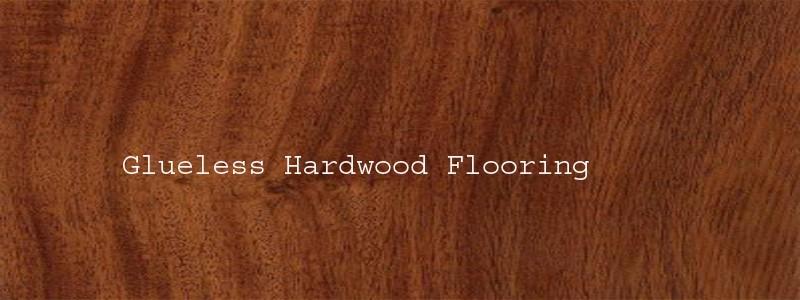 glueless hardwood flooring