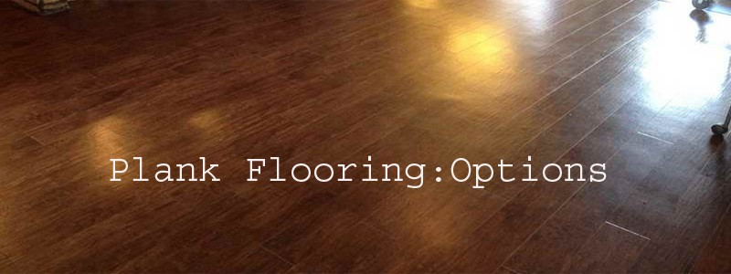plank flooring options