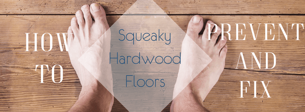 How To Prevent And Fix Squeaky Hardwood Floors The Flooring Lady - How to fix squeaky hardwood floors