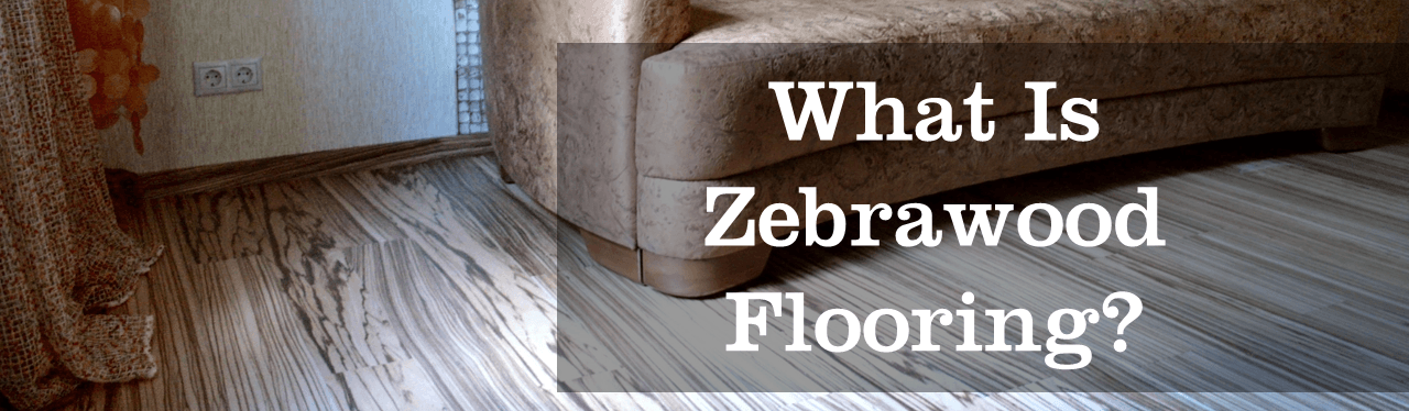 What Is Zebrawood Flooring A Unique Hardwood Choice