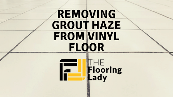Removing Grout Haze from Vinyl Floor