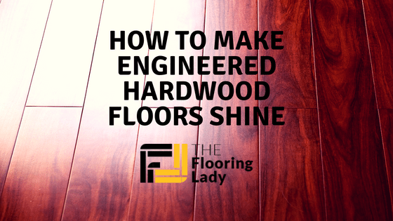 how to make engineered hardwood floors shine