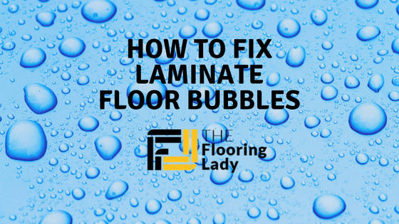 how to fix laminate floor bubbles