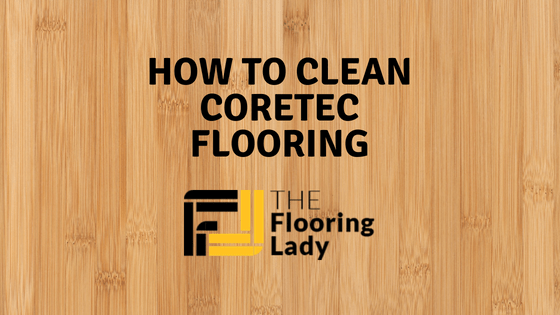 how to clean coretec flooring